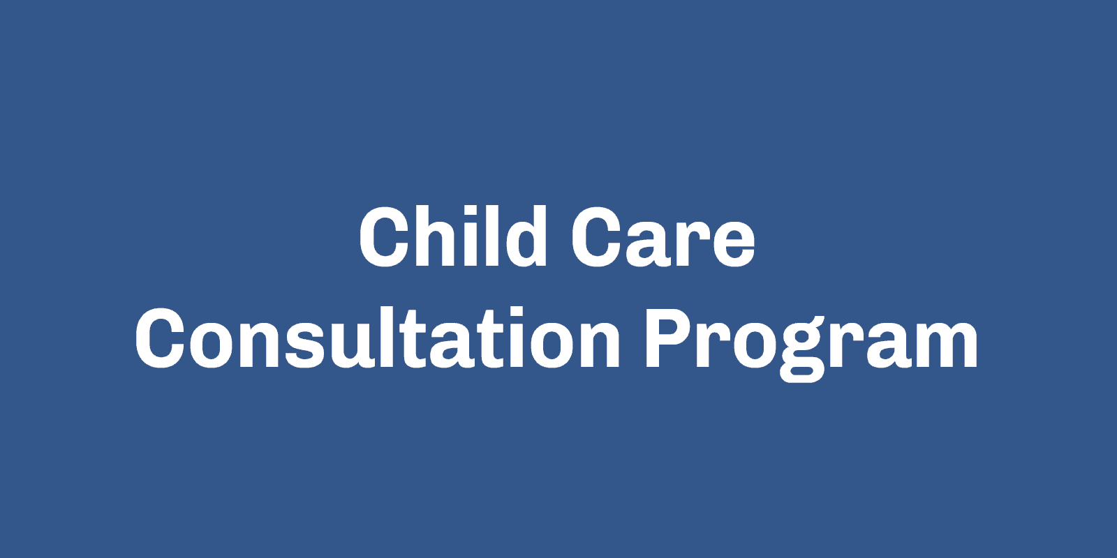Child Care Consultation Program